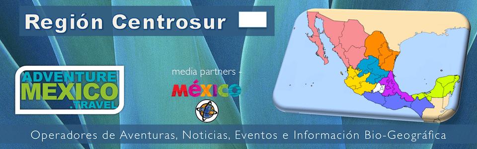 Aventuras region centrosur de Mexico